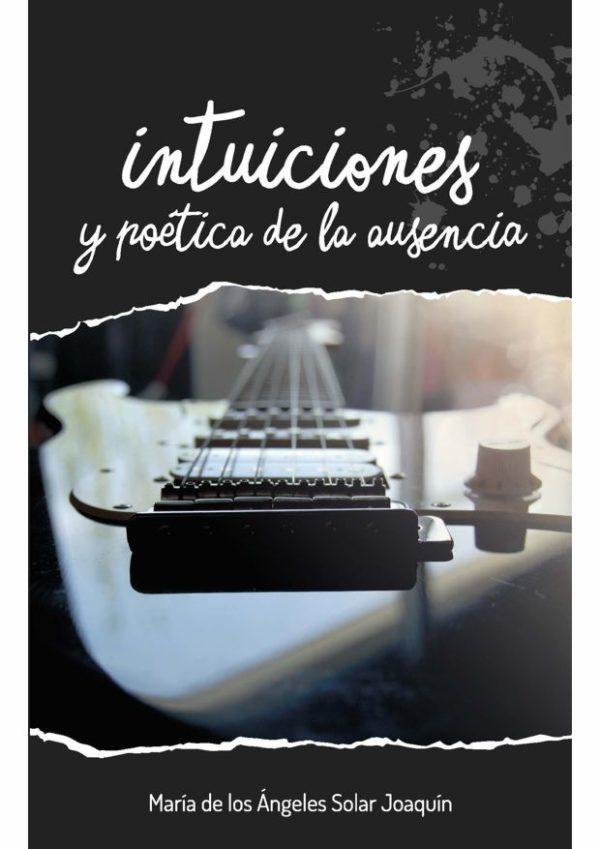 INTUICIONES Y POÉTICA DE LA AUSENCIA