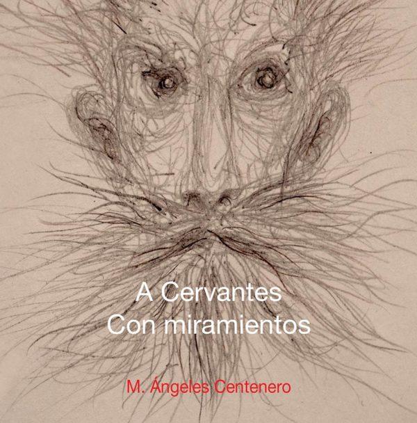 A CERVANTES. CON MIRAMIENTOS