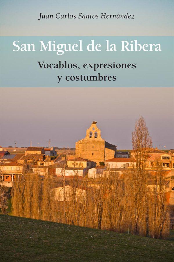 SAN MIGUEL DE LA RIBERA. VOCABLOS, EXPRESIONES Y COSTUMBRES
