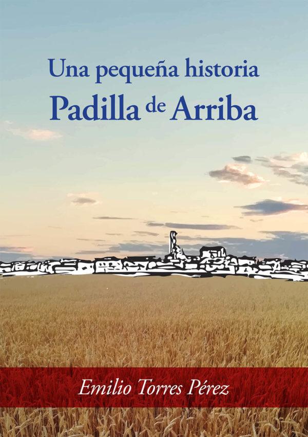 UNA PEQUEÑA HISTORIA. PADILLA DE ARRIBA